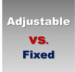 adjustable vs fixed